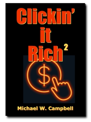 """This image shows the cover of the free ebook """"Clicking it Rich 2"""" by Michael Warren Campbell."""