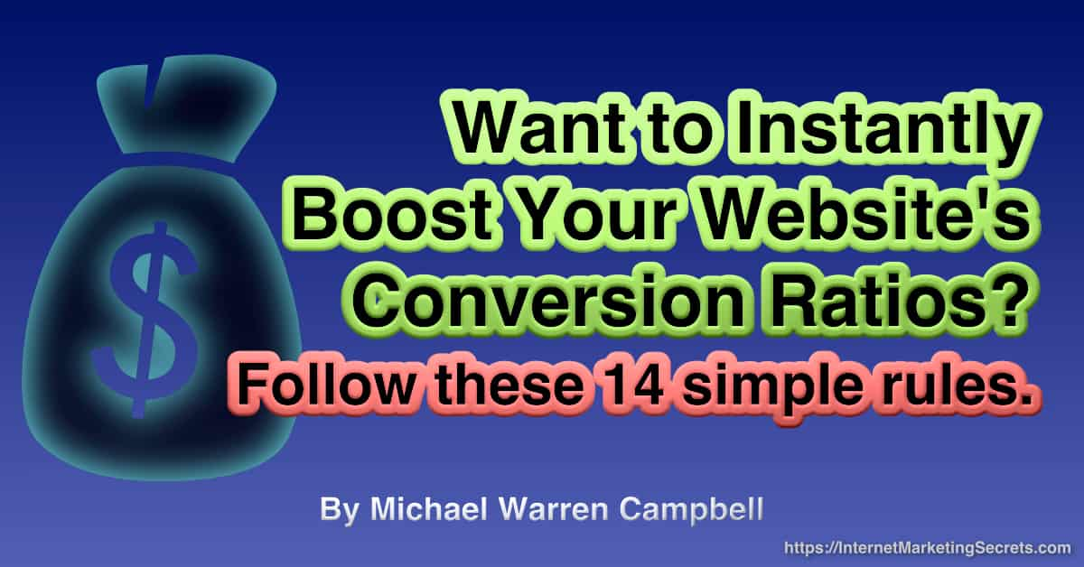 An original graphic by Michael W. Campbell that displays the following text; Want to boost your website's conversion ratios? Follow these 14 simple rules. © Copyright 2021 Michael Warren Campbell.